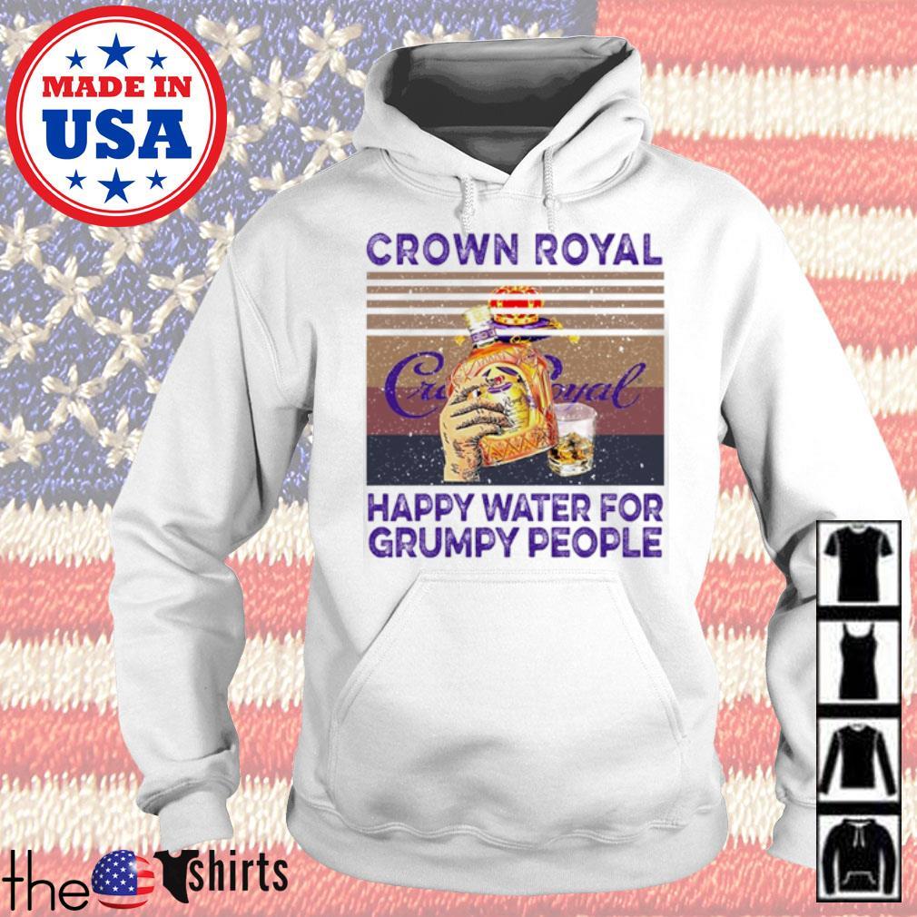 Vintage Crown Royal happy water for grumpy people s Hoodie White