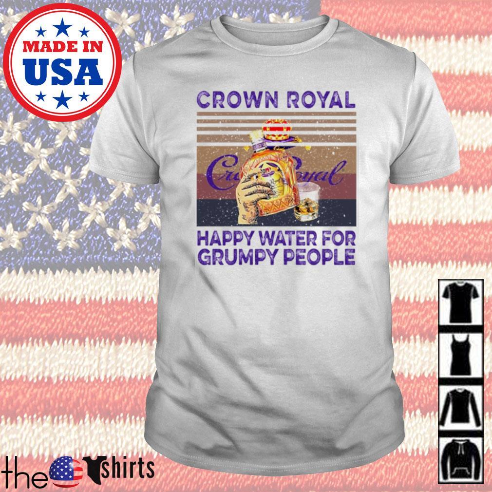 Vintage Crown Royal happy water for grumpy people shirt