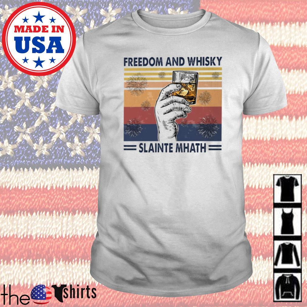 Vintage Freedom and Whisky Slainte Mhath shirt