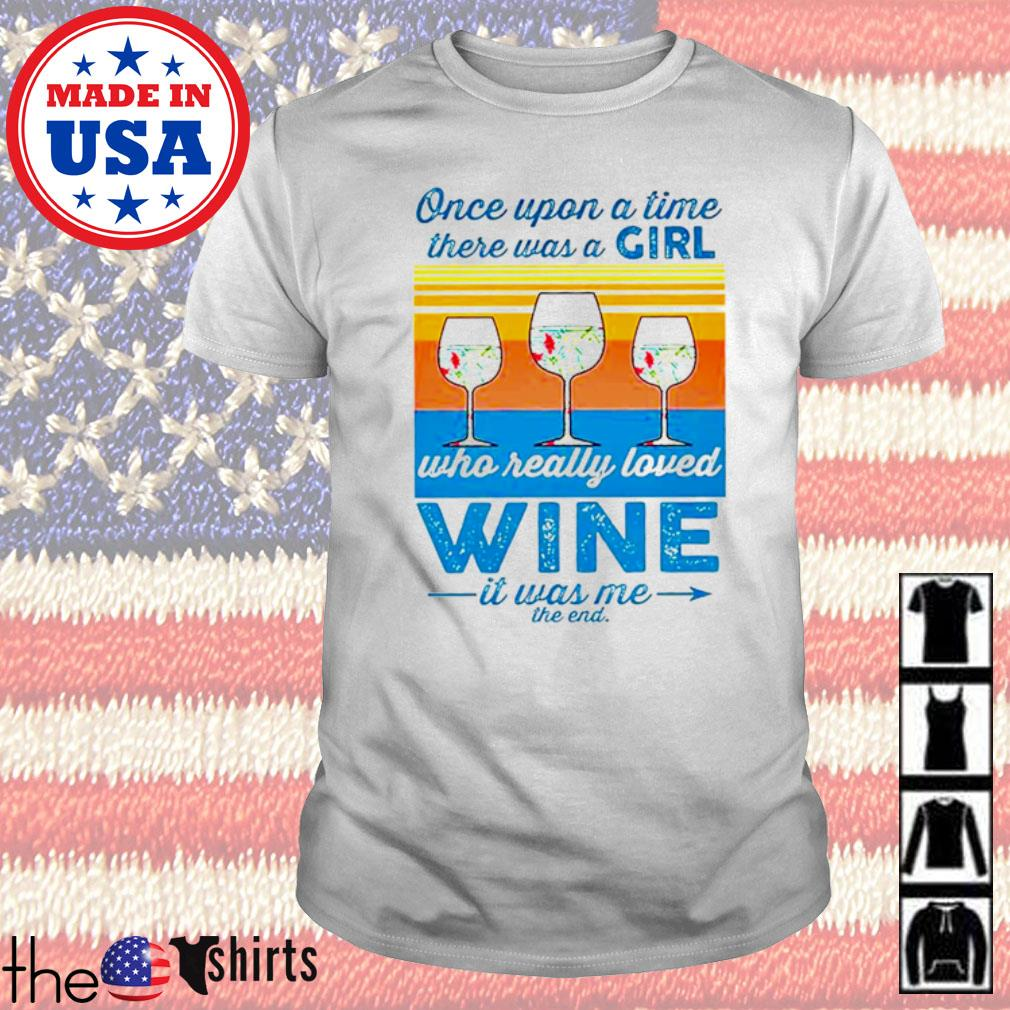 Vintage glasses wine once upon a time there was a girl who really loved wine shirt