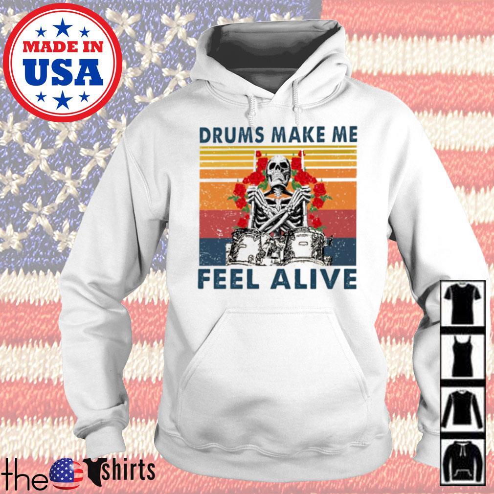 Vintage Skeleton drums make me feel alive s Hoodie White