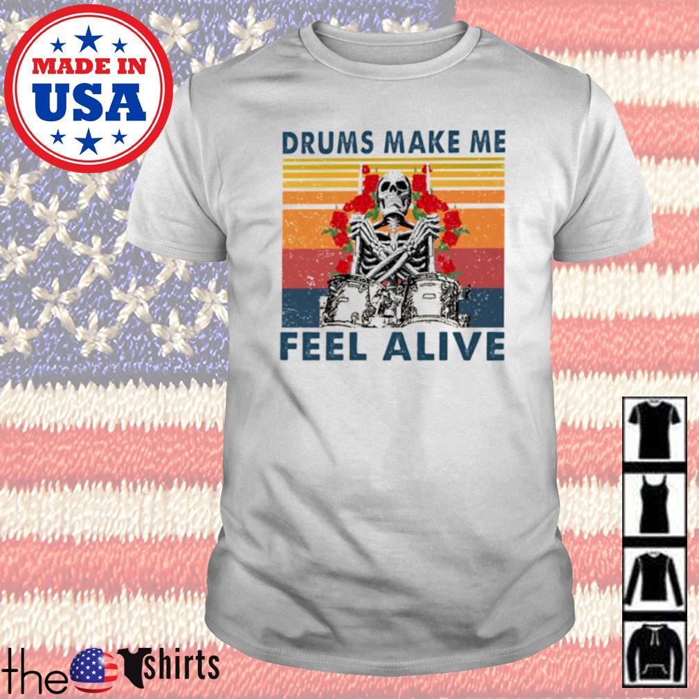 Vintage Skeleton drums make me feel alive shirt