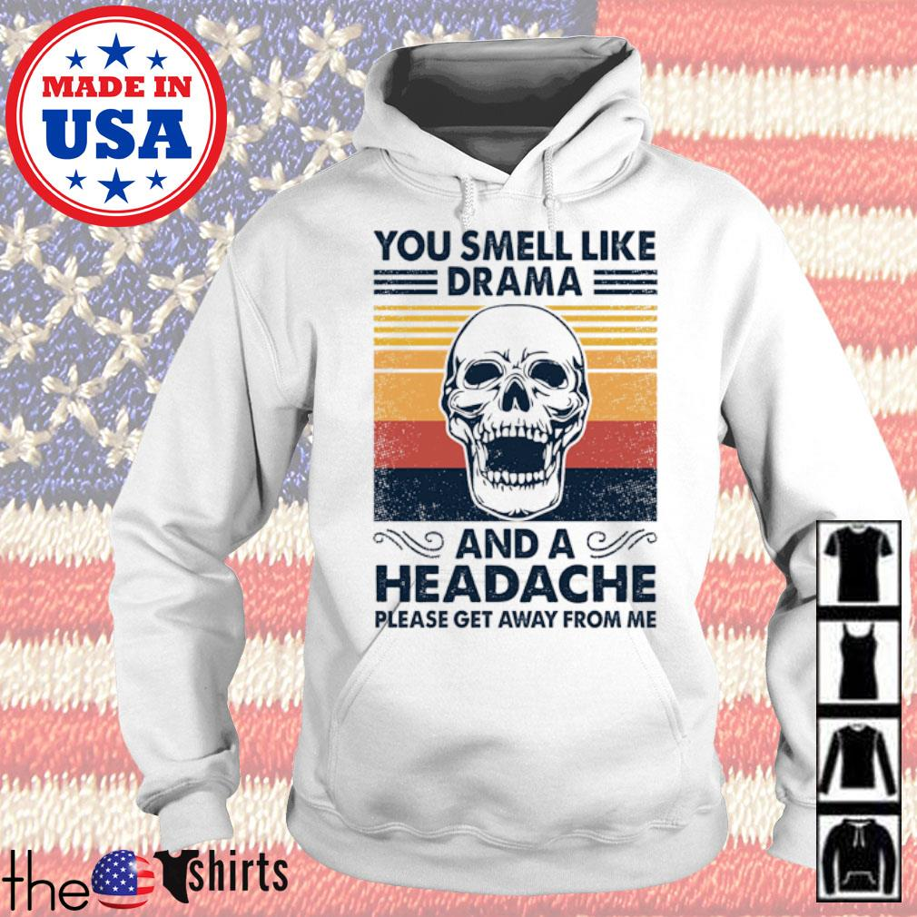 Vintage Skull you smell like drama and a headache please get away from me s Hoodie White