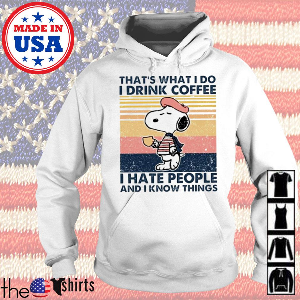 Vintage Snoopy that's what I do I drink coffee I hate people and I know things s Hoodie White