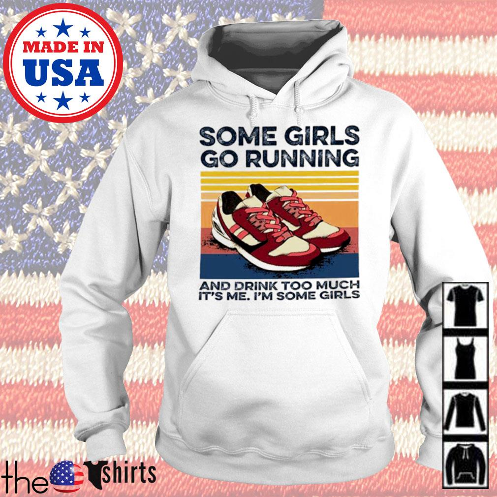 Vintage some girls go running and drink too much it's me I'm some girls s Hoodie White