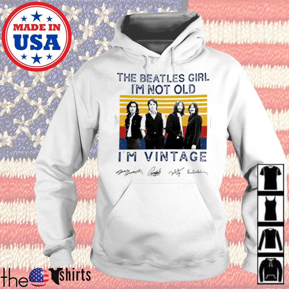 Vintage The Beatles girl I'm not old I'm s Hoodie White
