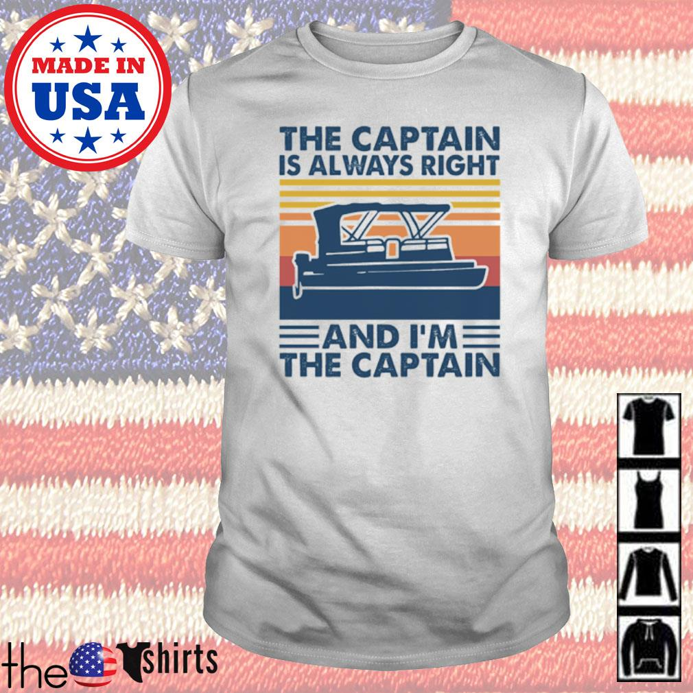 Vintage the captain is always right and I'm the captain shirt