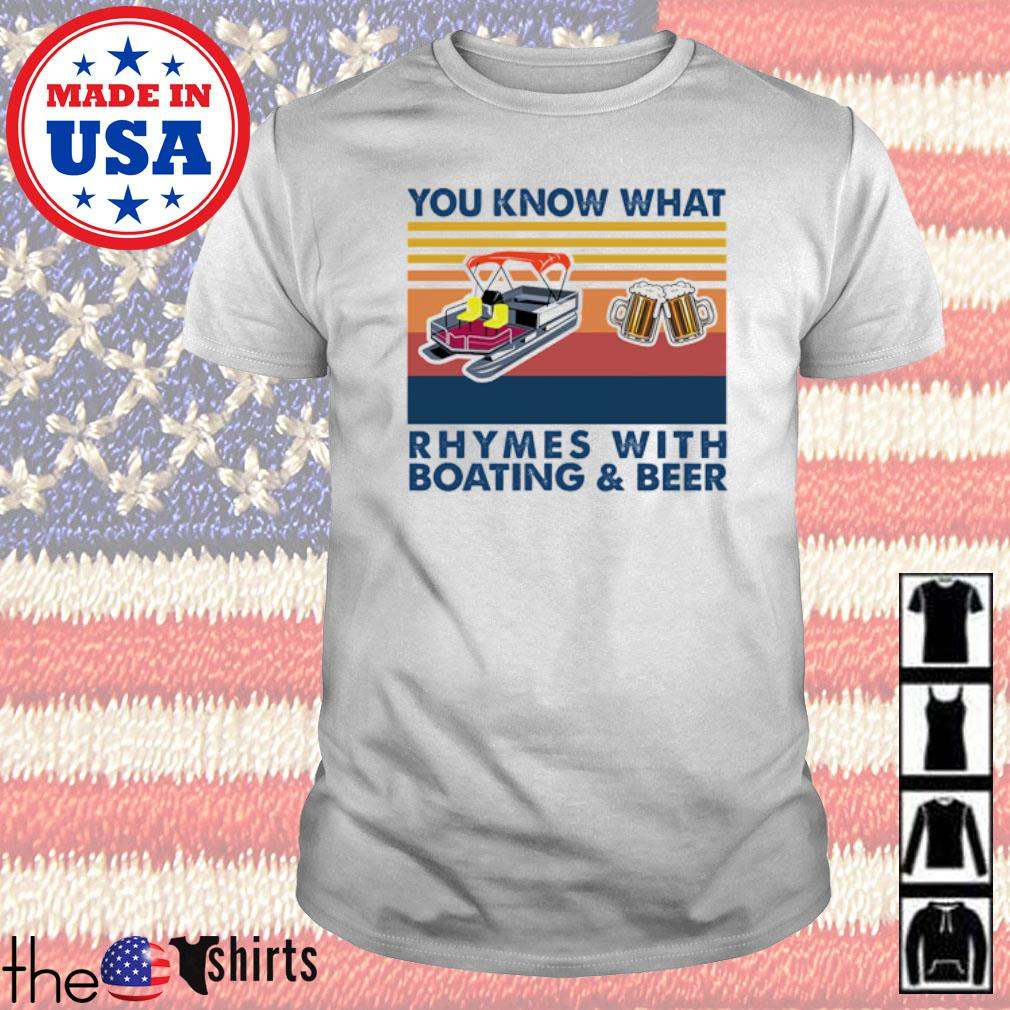 Vintage you know what rhymes with boating and beer shirt
