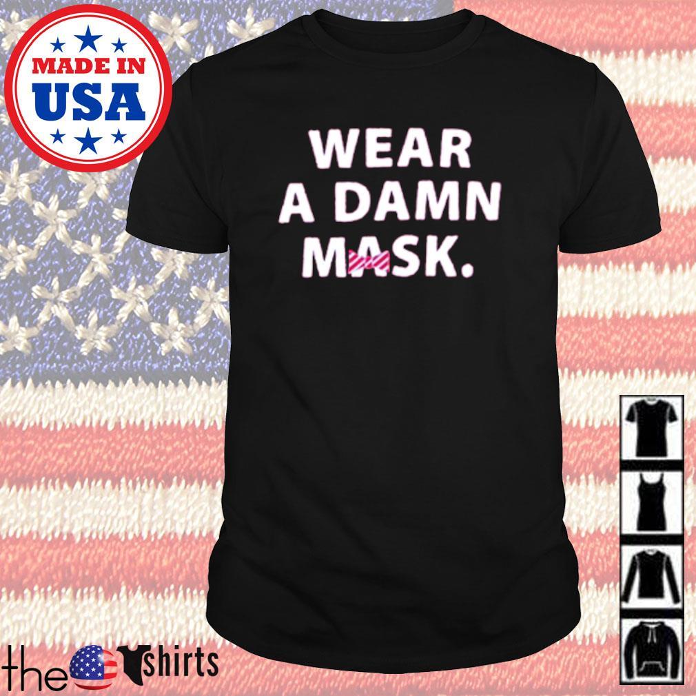 Wear a damn mask shirt