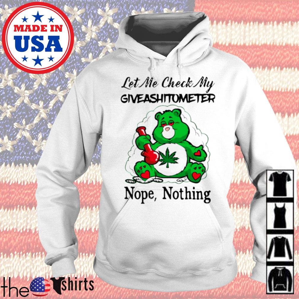 Weed bear let me check my giveashitometer nope nothing s Hoodie White