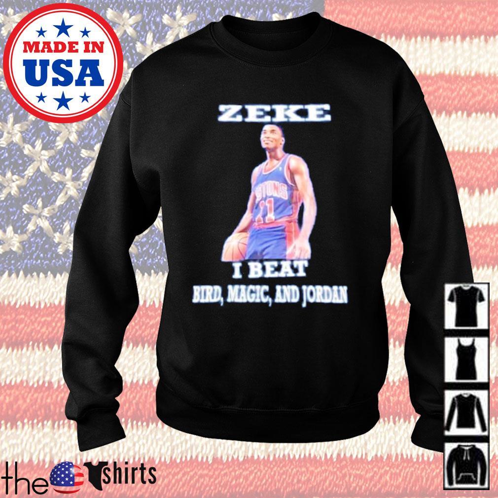Zeke I beat bird magic and Jordan s Sweater Black