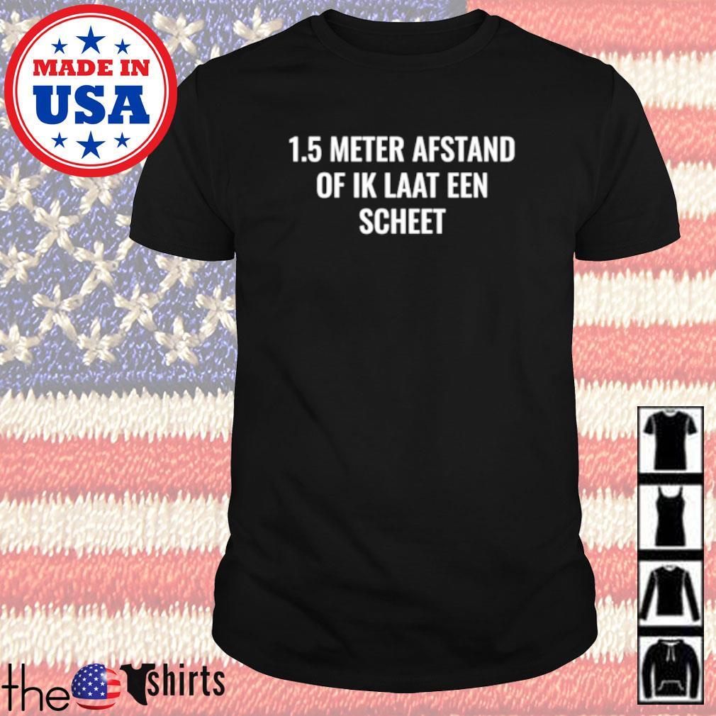 1.5 Meter afstand of Ik Laat Een scheet shirt