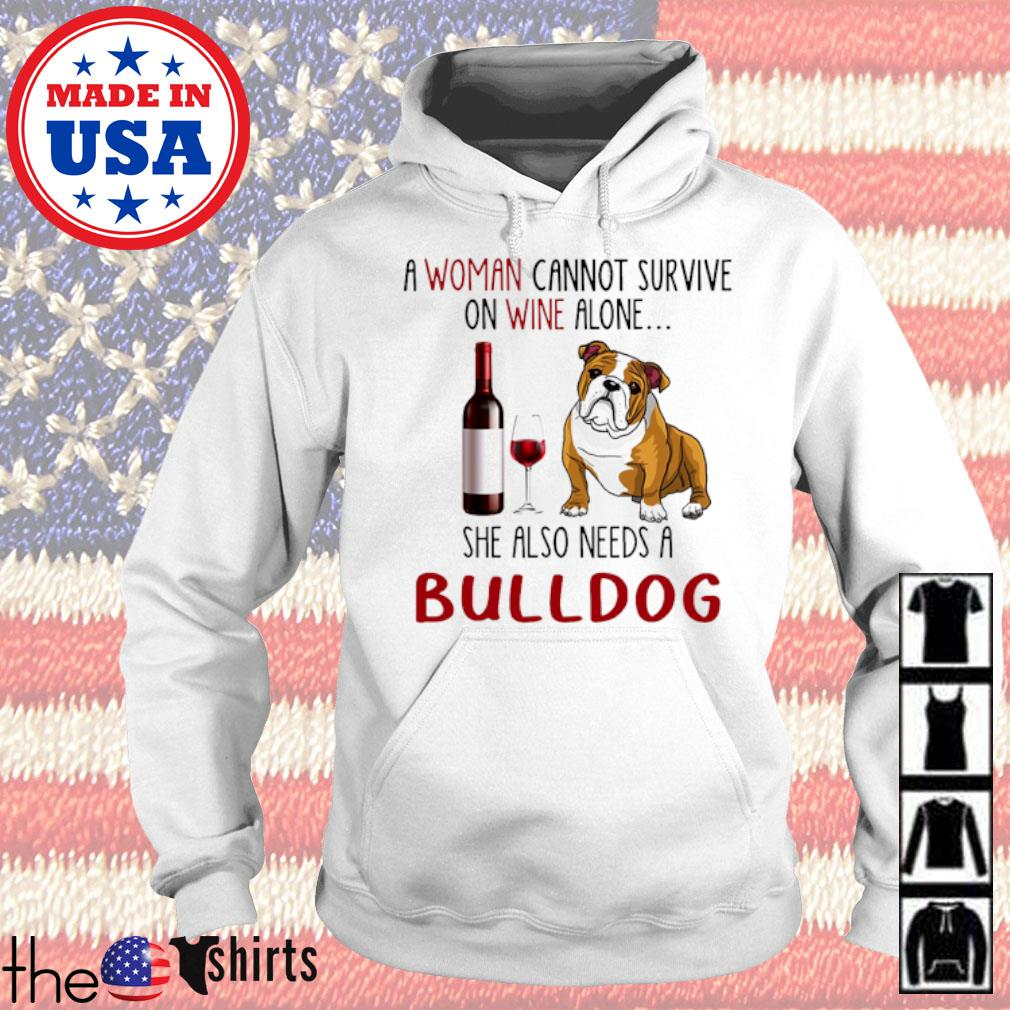 A woman cannot survive on wine alone she also needs a bulldogs s Hoodie White