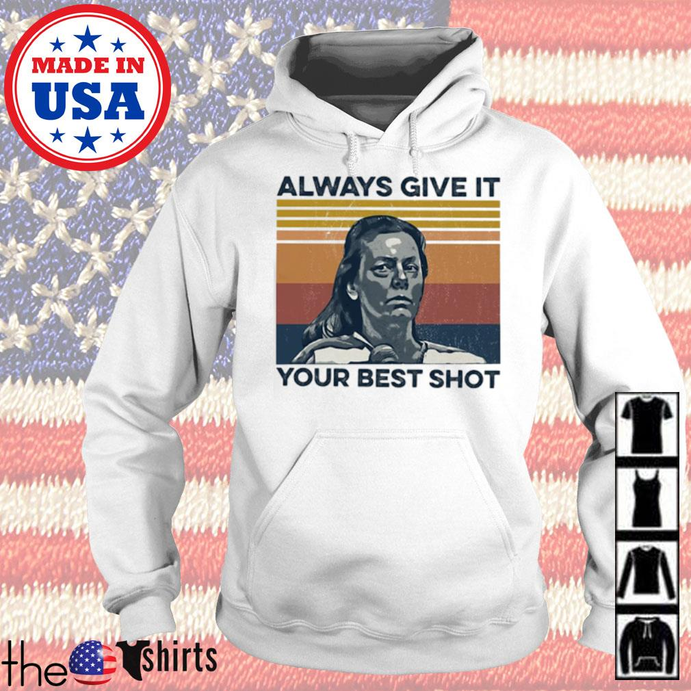 Aileen Wuornos always give it your best shot vintage s Hoodie White