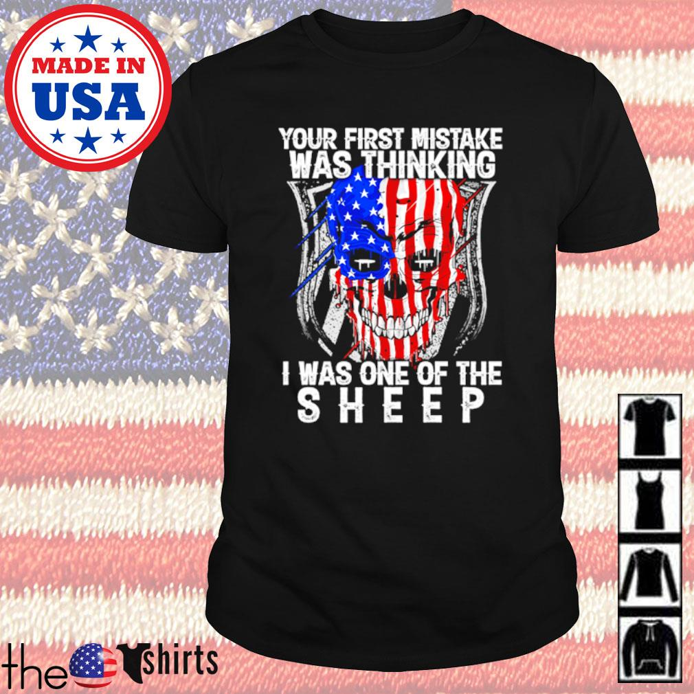 American Skull your first mistake was thinking I was one of the sheep shirt