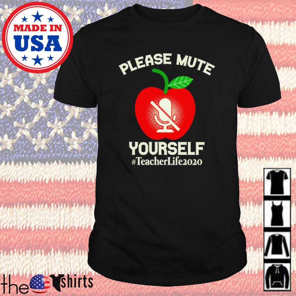 Apple please mute yourself #teacherlife2020 shirt
