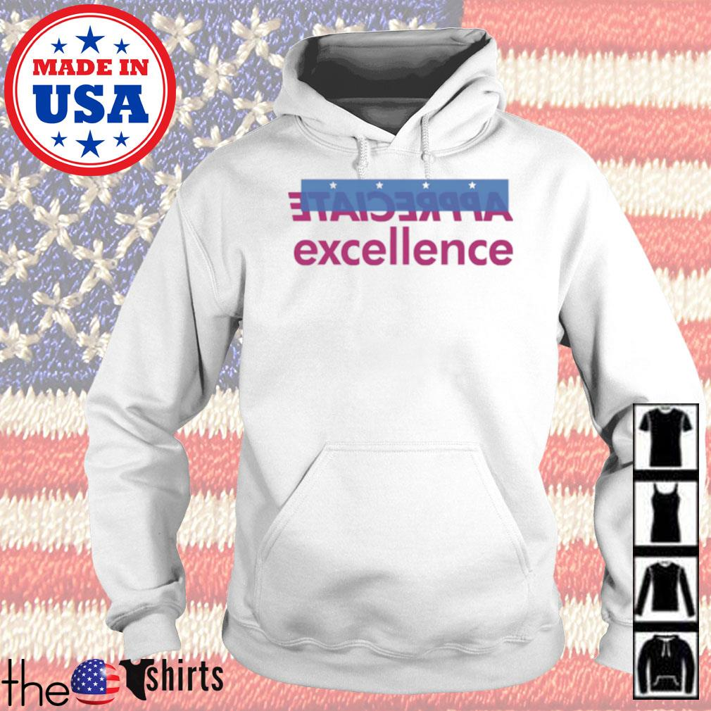 Appreciate excellence s Hoodie White