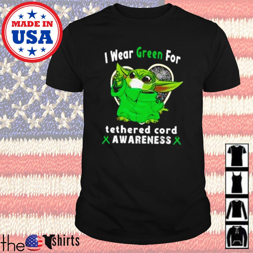 Baby Yoda I wear Green for tetherd cord awareness COVID-19 shirt