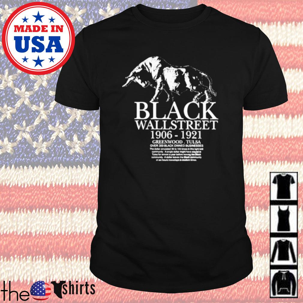 Black Wallstreet 1906-1921 Greenwood Tulsa over 300 black owned businesses shirt