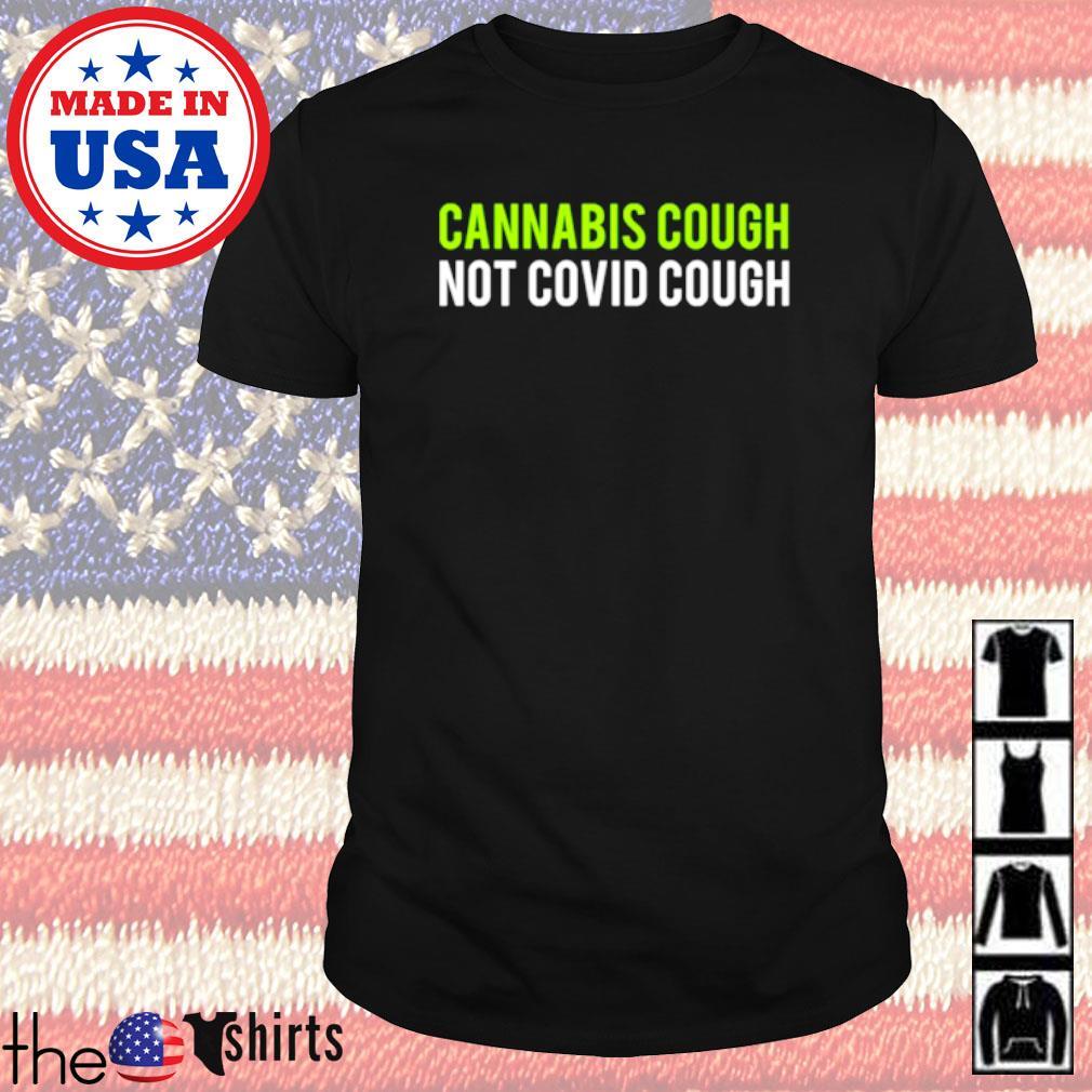 Cannabis cough not COVID cough shirt