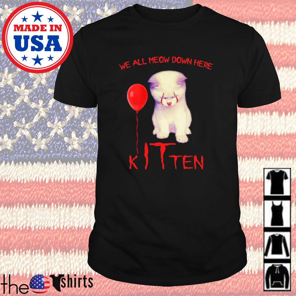 Cat IT Pennywise we all meow down here Kitten shirt