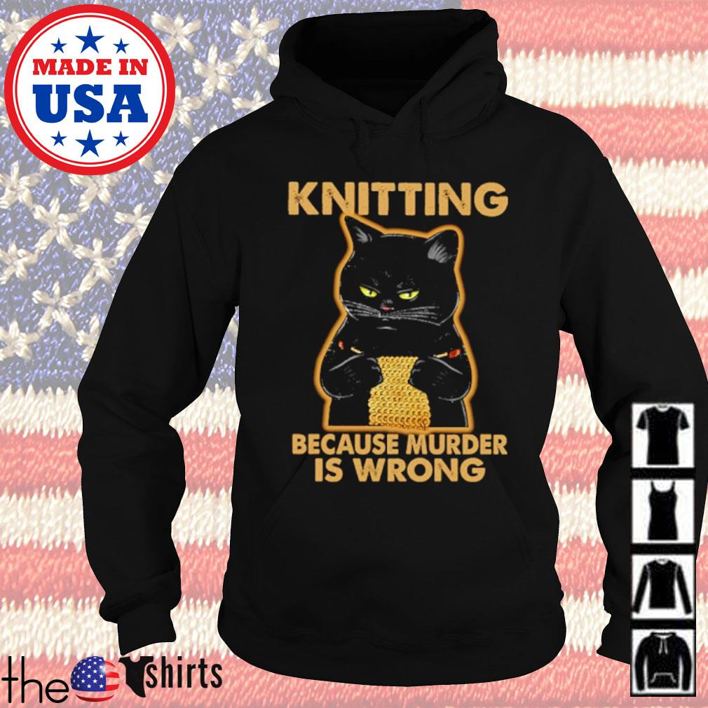 Cat knitting because murder is wrong s Hoodie Black