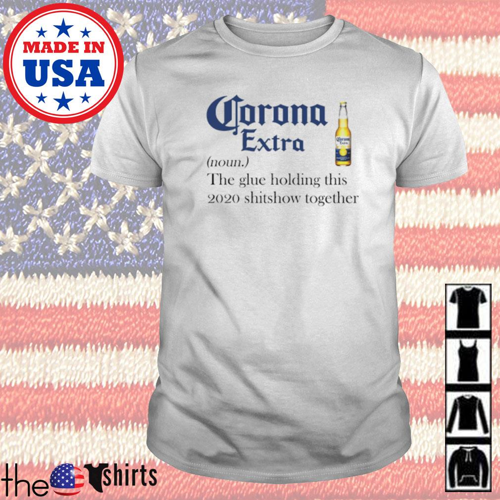 Corona Extra definition meaning the glue holding this 2020 shitshow together shirt