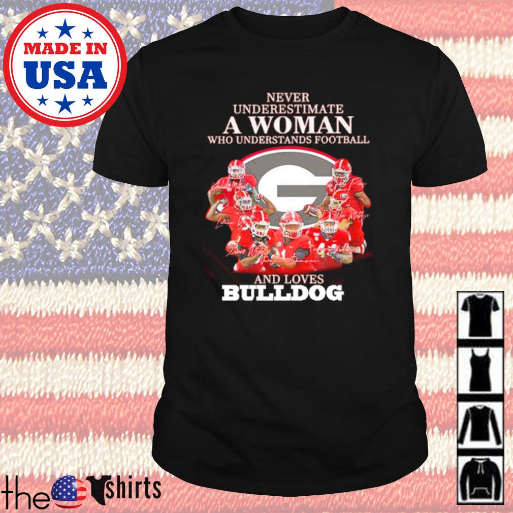 Georgia Bulldogs Never underestimate a woman who understands football and loves Bulldog shirt