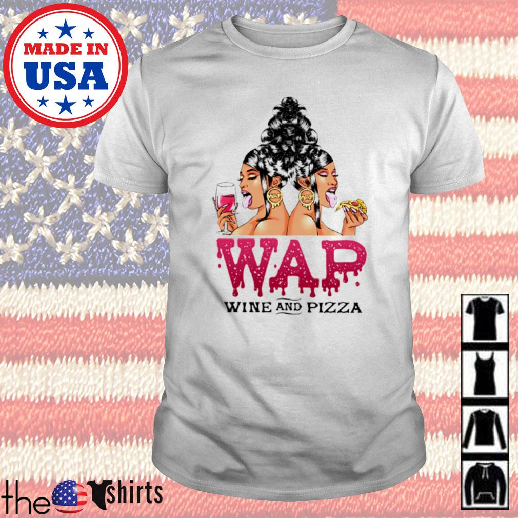 Girl drink wine and eat pizza Wap Wine and Pizza shirt
