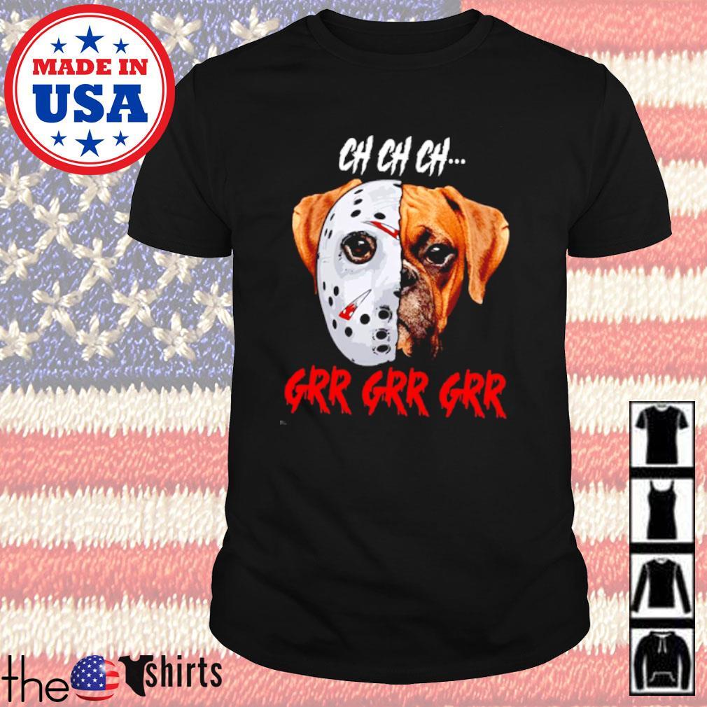Horror movies Jason Voorhees Bulldog Ch Ch Ch Grr Grr Grr shirt