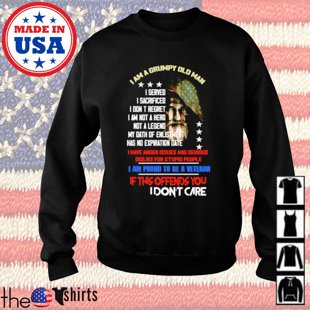 I am a grumpy old man I am proud to be a veteran if this offends you I don't care s Sweater Black