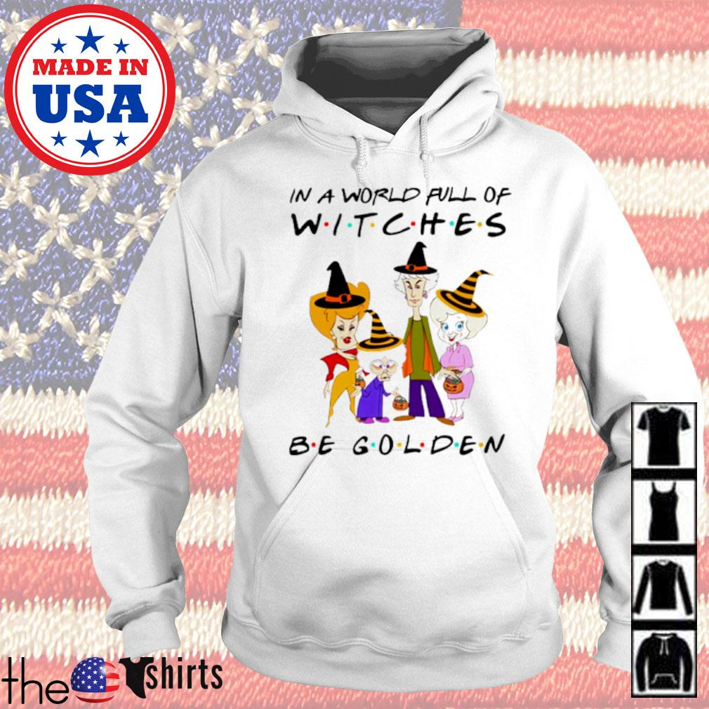In a world full of witches be golden s Hoodie White