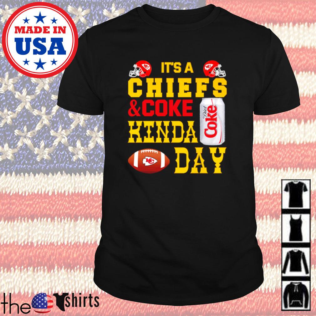 It's a Chiefs and Coke Kinda day shirt