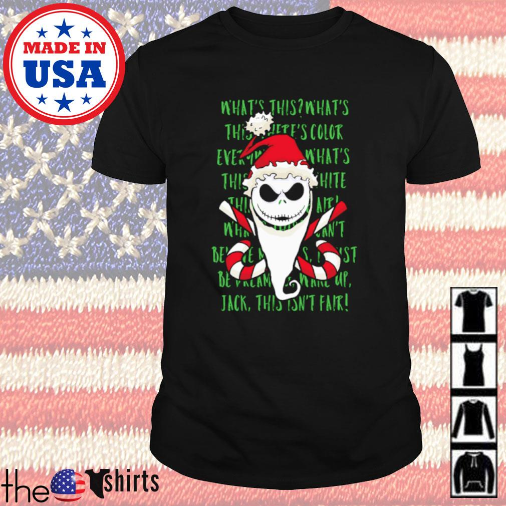 Jack Skellington Christmas what's this what's this here's color ever shirt