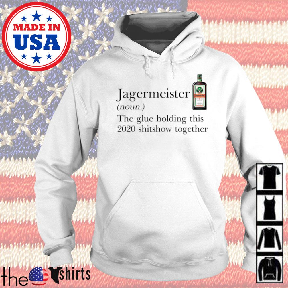 Jagermeister definition meaning the glue holding this 2020 shitshow together s Hoodie White