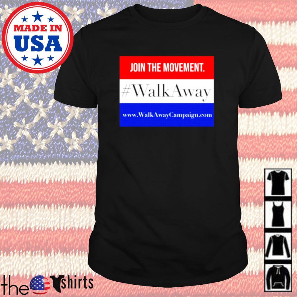 Join the movement walk away shirt