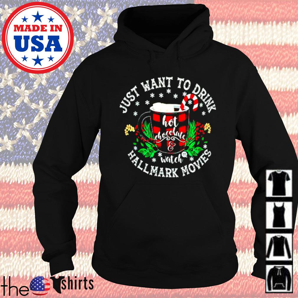 Just want to drink hot chocolate watch Hallmark movies s Hoodie Black