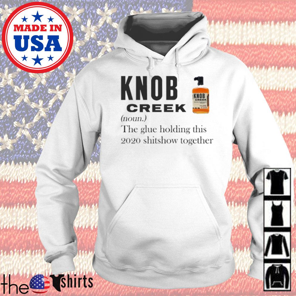 Knob Creek definition meaning the glue holding this 2020 shitshow together s Hoodie White