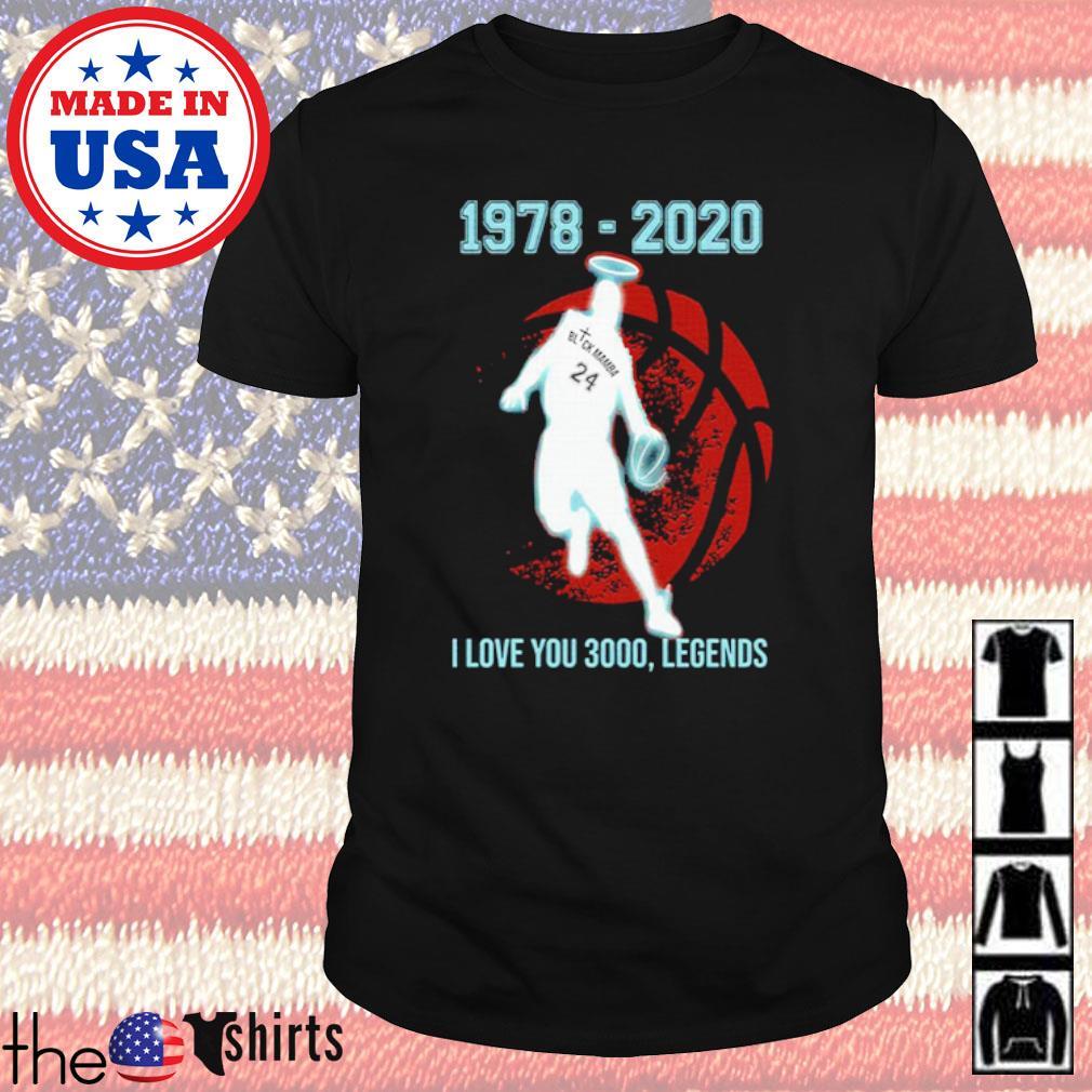 Kobe Bryant Black Mamba 1978-2020 I love you 3000 legends shirt