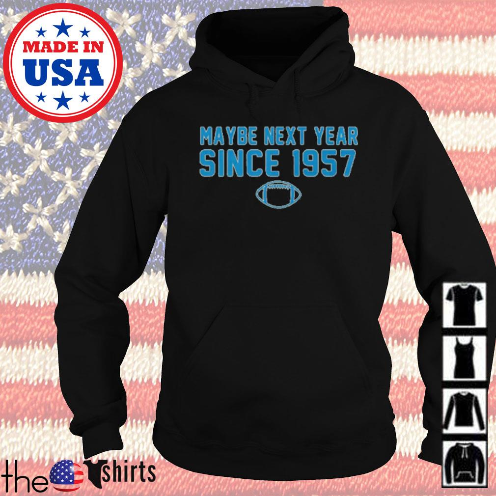 Maybe next year since 1957 s Hoodie Black