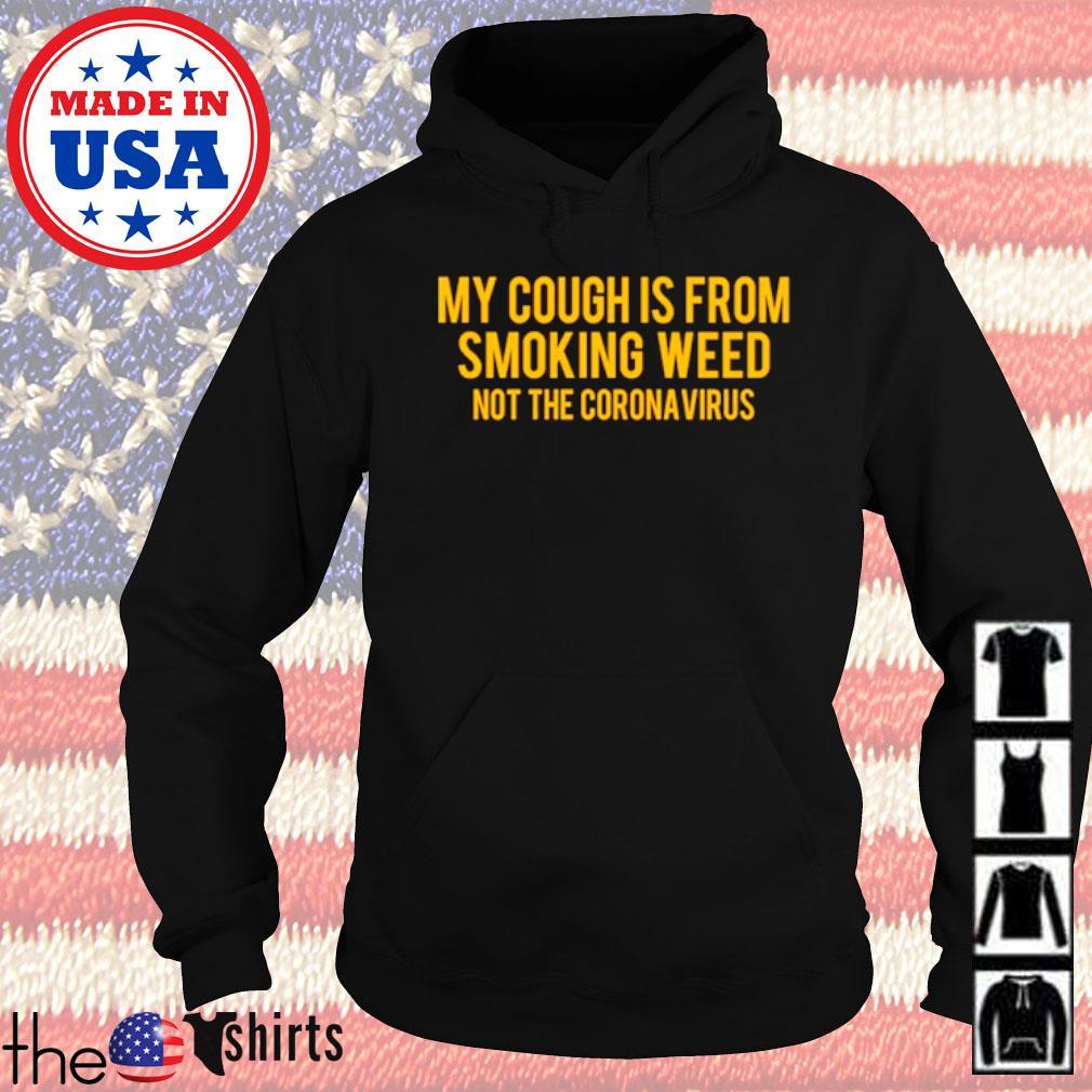 My cough is from smoking weed not the Coronavirus s Hoodie Black