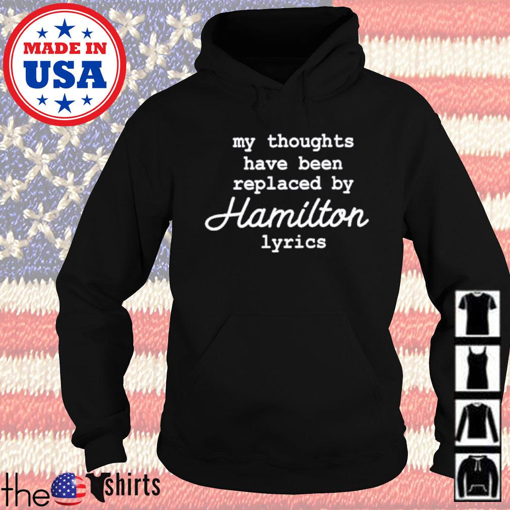 My thoughts have been replaced by Hamilton Lyrics s Hoodie Black