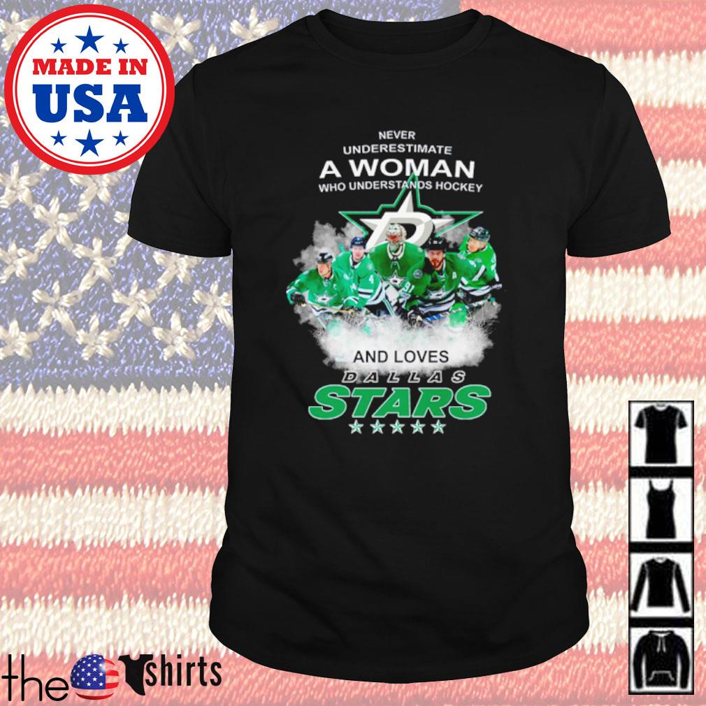 Never underestimate a woman who understands hockey and loves Dallas Stars hockey team shirt