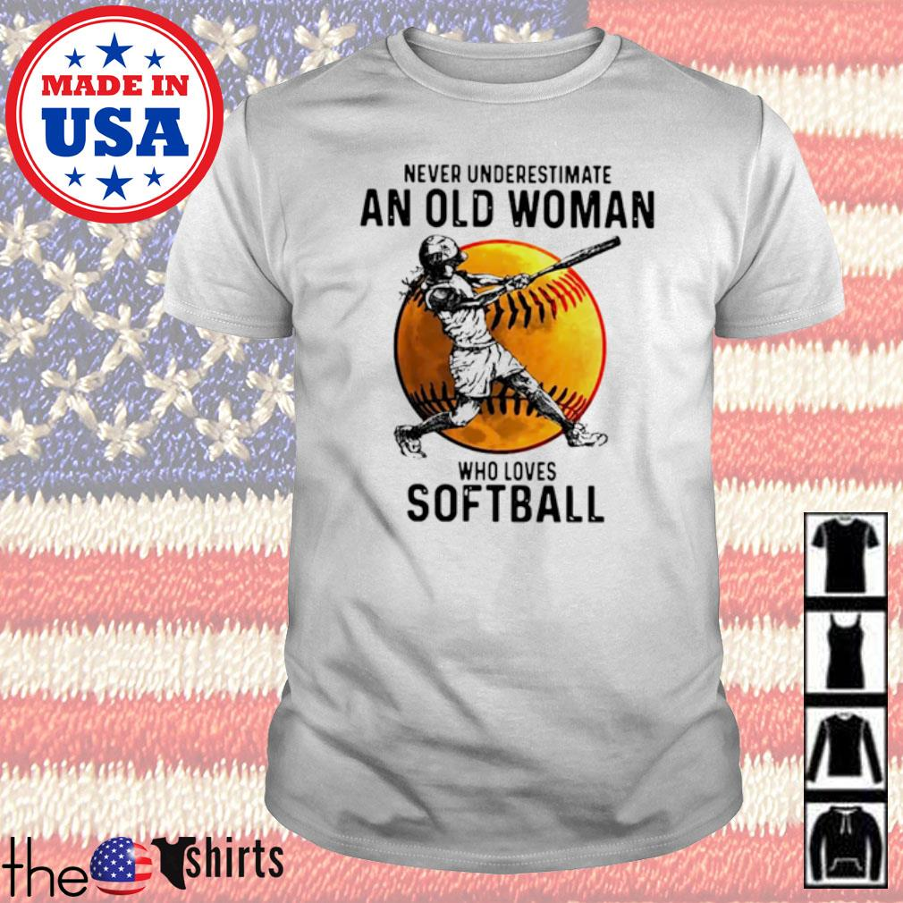 Never underestimate an old woman who loves softball shirt