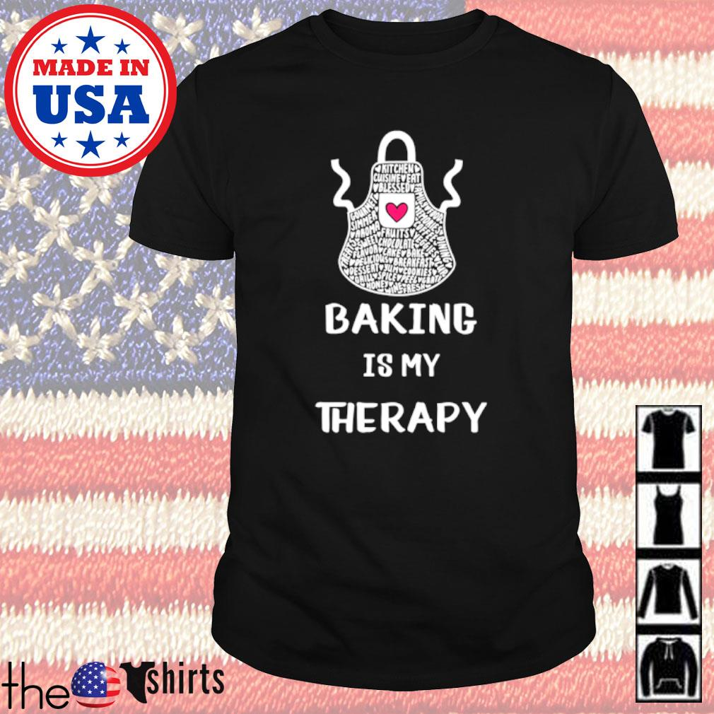Official baking is my therapy shirt