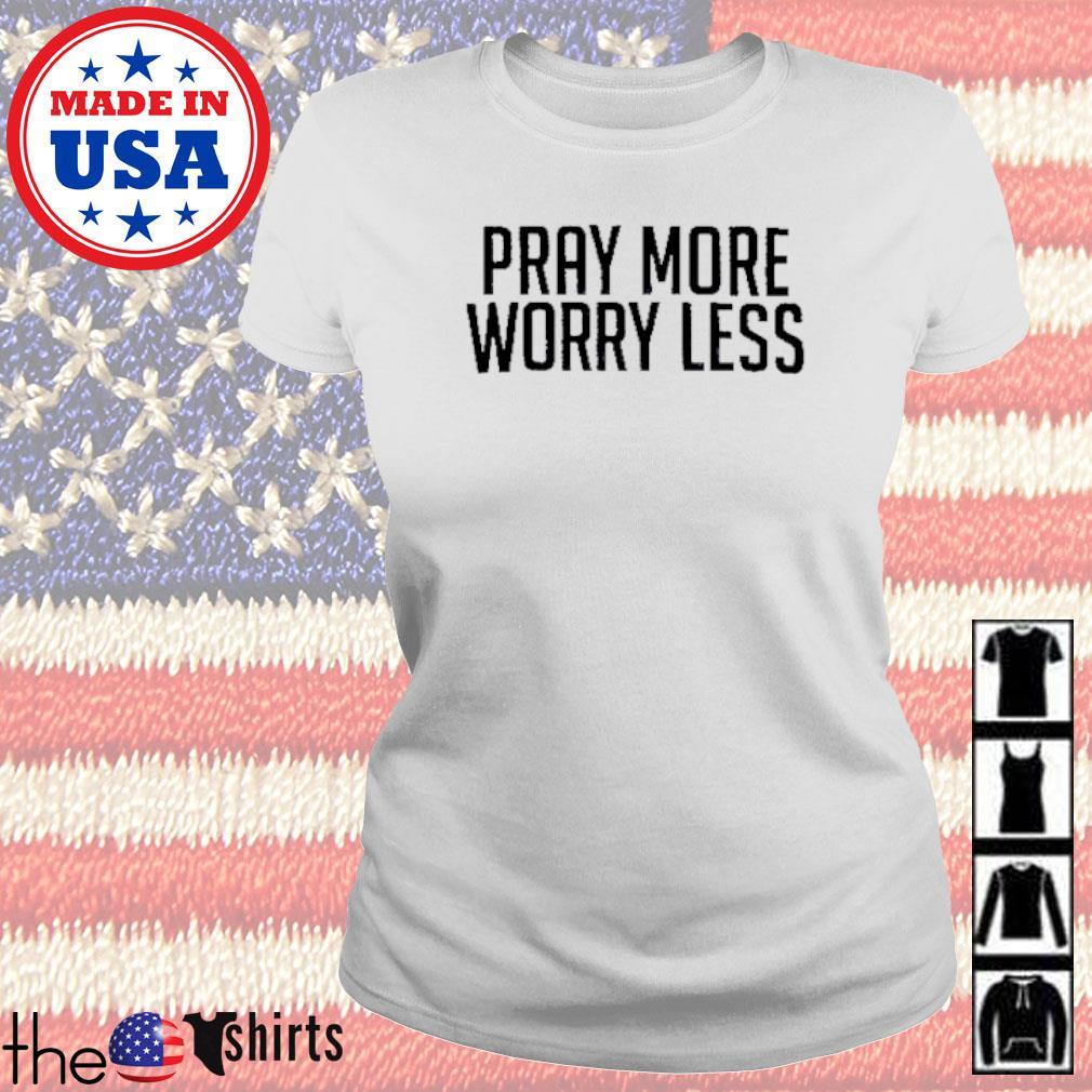 Pray More Worry Less s Ladies Tee White