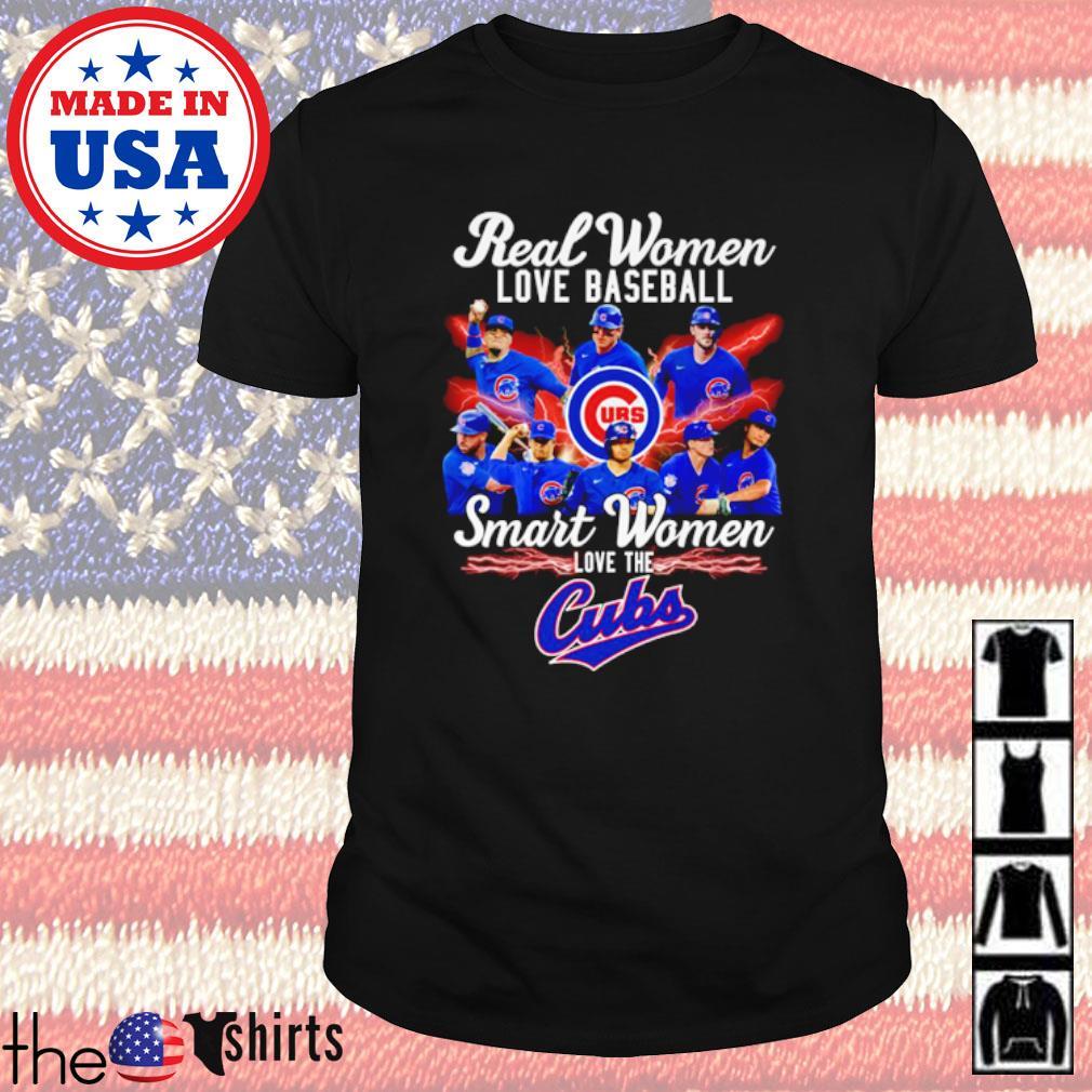 Real women love baseball smart women love the Cubs shirt
