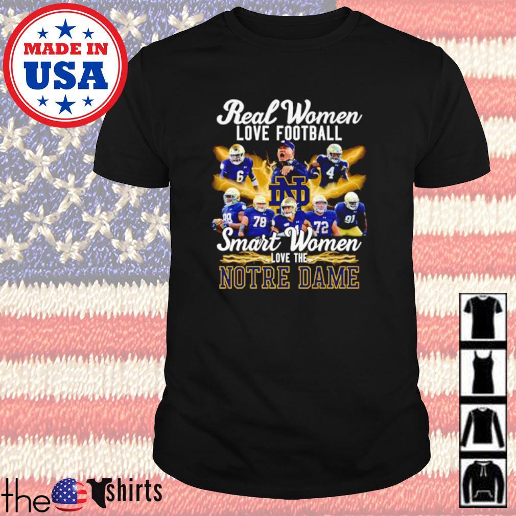 Real women love baseball smart women love the Notre Dame shirt