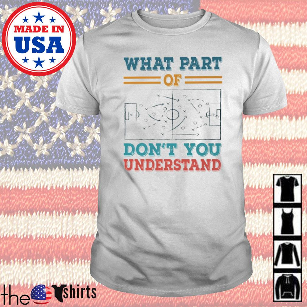 Soccer What part of don't you understand shirt