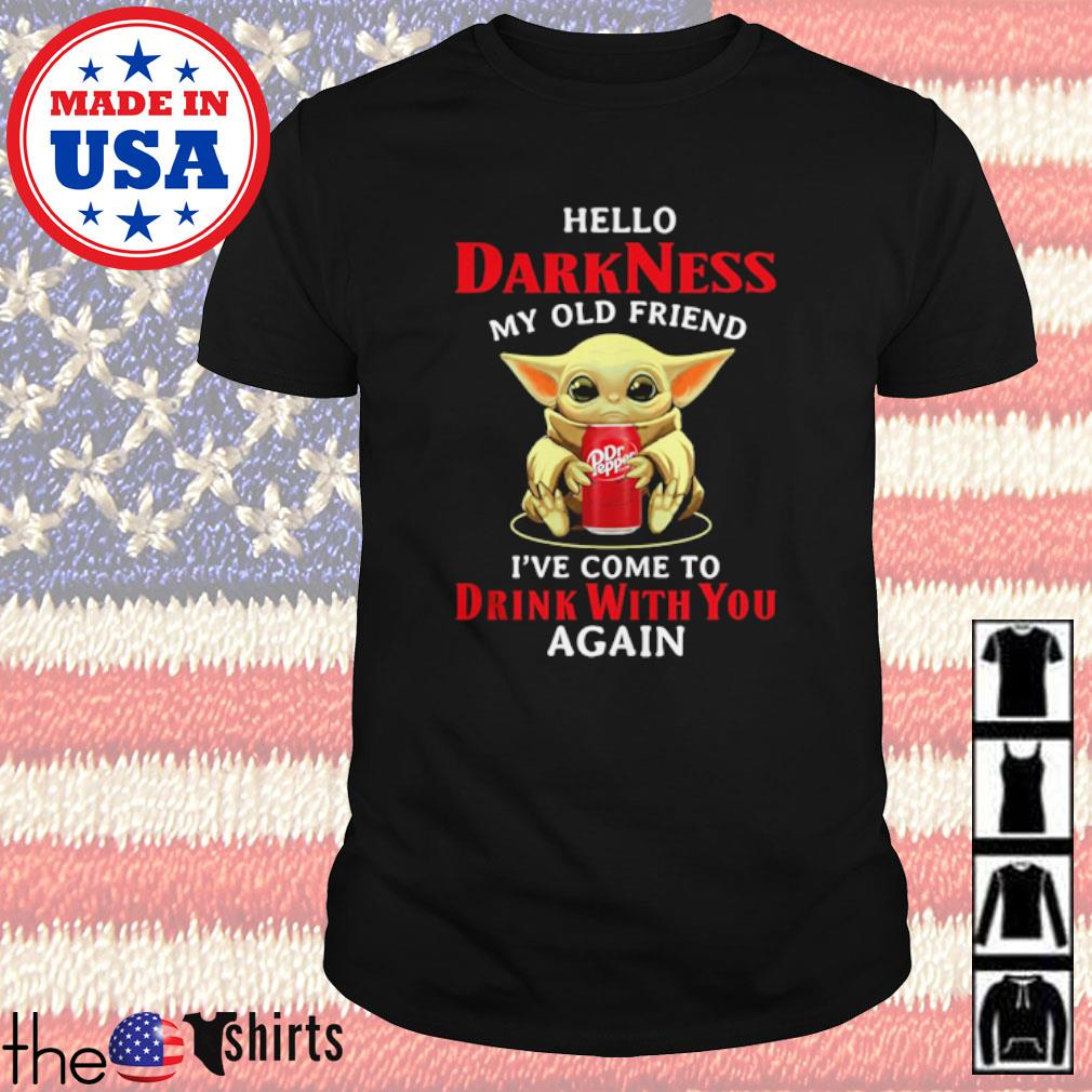 Star Wars Baby Yoda Hello darkness my old friend I've come to drink with you again shirt